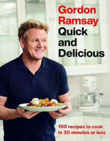 Gordon Ramsay Quick and Delicious av Gordon Ramsay (Innbundet)