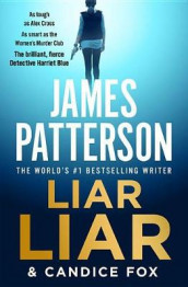Liar Liar av Candice Fox og James Patterson (Heftet)