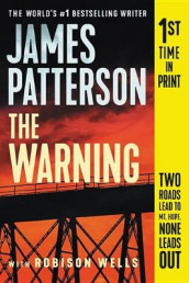 The Warning (Hardcover Library Edition) av James Patterson og Robison Wells (Innbundet)