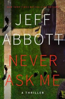 Never Ask Me av Jeff Abbott (Innbundet)