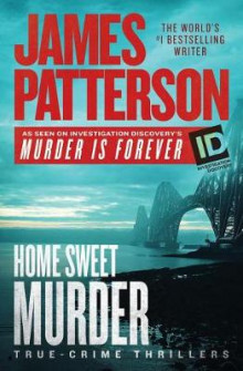 Home Sweet Murder av James Patterson (Innbundet)
