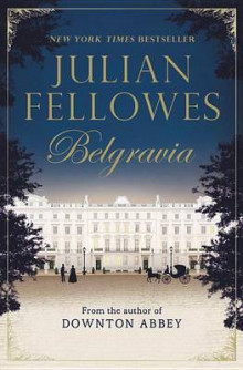 Julian Fellowes's Belgravia av Julian Fellowes (Heftet)