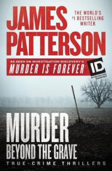 Murder Beyond the Grave av James Patterson (Innbundet)
