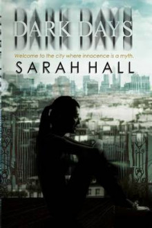 Dark Days av Sarah Hall (Heftet)