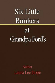 Six Little Bunkers at Grandpa Ford's av Laura Lee Hope (Heftet)