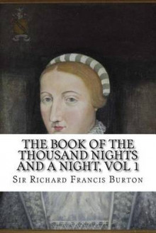 The Book of the Thousand Nights and a Night, Vol 1 av Sir Richard Francis Burton (Heftet)
