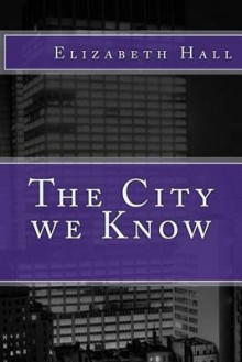 The City We Know av Elizabeth Hall (Heftet)