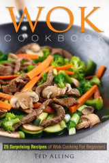 Omslag - Wok Cookbook - 25 Surprising Recipes of Wok Cooking for Beginners
