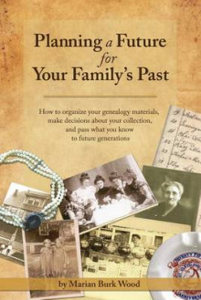 Planning a Future for Your Family's Past av Marian Burk Wood (Heftet)