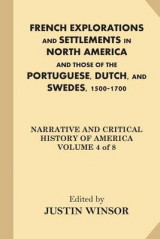 Omslag - French Explorations and Settlements in North America and Those of the Portuguese, Dutch, and Swedes, 1500-1700
