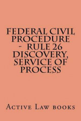 Omslag - Federal Civil Procedure - Rule 26 Discovery, Service of Process