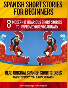 Spanish Short Stories for Beginners av Christian Stahl og World Language Institute Spain (Heftet)