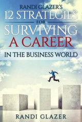 Omslag - Randi Glazer's 12 Strategies for Surviving a Career in the Business World