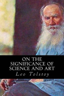 On the Significance of Science and Art av Leo Tolstoy (Heftet)