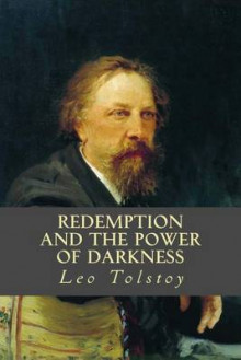 Redemption and the Power of Darkness av Leo Tolstoy (Heftet)