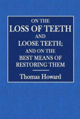 Omslag - On the Loss of Teeth and Loose Teeth; And on the Best Means of Restoring Them