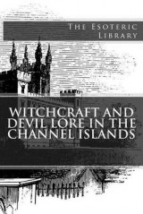 Omslag - Witchcraft and Devil Lore in the Channel Islands (the Esoteric Library)