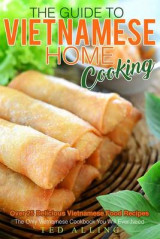 Omslag - The Guide to Vietnamese Home Cooking - Over 25 Delicious Vietnamese Food Recipes
