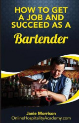 Omslag - How to Get a Job and Succeed as a Bartender
