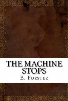 The Machine Stops av E M Forster (Heftet)