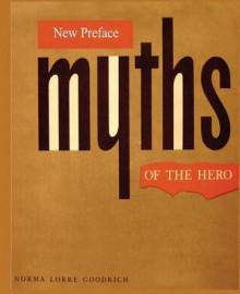 Myths of the Hero av Norma Lorre Goodrich (Heftet)