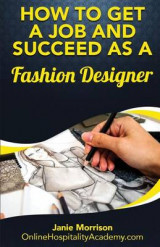 Omslag - How to Get a Job and Succeed as a Fashion Designer