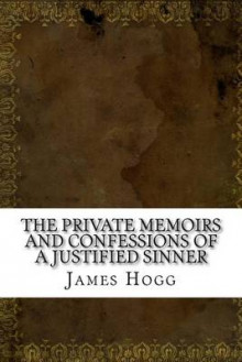 The Private Memoirs and Confessions of a Justified Sinner av James Hogg (Heftet)