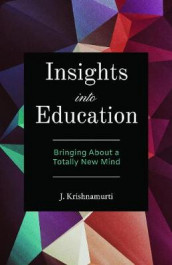 Insights into Education av J. Krishnamurti (Heftet)