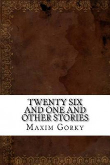 Twenty Six and One and Other Stories av Maxim Gorky (Heftet)