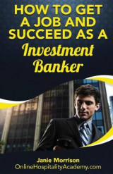 Omslag - How to Get a Job and Succeed as a Investment Banker