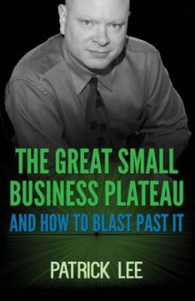 The Great Small Business Plateau av Patrick Lee (Heftet)