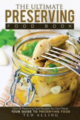 Omslag - The Ultimate Preserving Food Book - Your Guide to Preserving Food