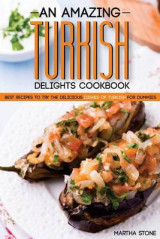 Omslag - An Amazing Turkish Delights Cookbook
