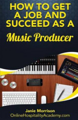 Omslag - How to Get a Job and Succeed as a Music Producer