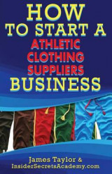 Omslag - How to Start an Athletic Clothing Suppliers Business