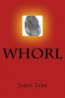 Whorl av James Tarr (Heftet)