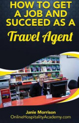 Omslag - How to Get a Job and Succeed as a Travel Agent