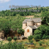 Omslag - A Photographic Tour of Architecture in France