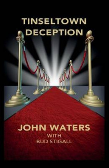 Tinseltown Deception av John Waters og Bud Stigall (Heftet)