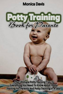 Potty Training Book for Parents av Monica Davis (Heftet)