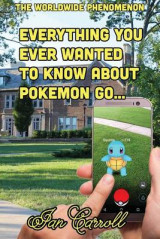 Omslag - Everything You Ever Wanted to Know about Pokemon Go