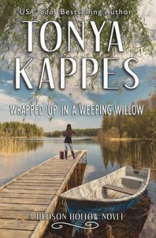 Wrapped Up in a Weeping Willow av Tonya Kappes (Heftet)