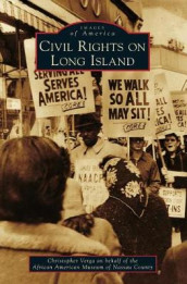 Civil Rights on Long Island av African American Museum of Nassau County og Christopher Claude Verga (Innbundet)