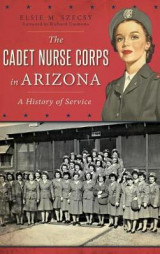 Omslag - The Cadet Nurse Corps in Arizona