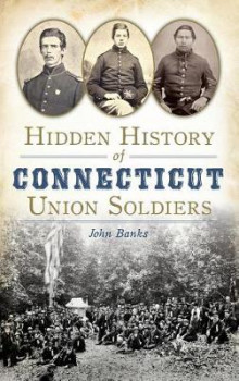 Hidden History of Connecticut Union Soldiers av John Banks (Innbundet)