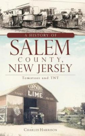 A History of Salem County, New Jersey av Charles Harrison (Innbundet)