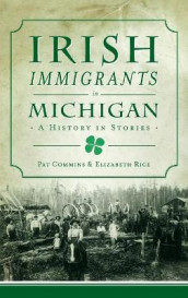 Irish Immigrants in Michigan av Pat Commins og Elizabeth Rice (Innbundet)