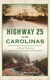 Highway 25 in the Carolinas av Anne Peden og Jim Scott (Innbundet)