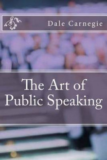 The Art of Public Speaking av Dale Carnegie og J Berg Esenwein (Heftet)