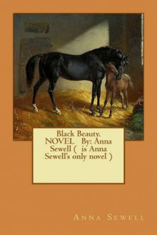 Black Beauty. Novel by av Anna Sewell (Heftet)